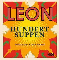 Leon. Hundert Suppen von Seal,  Rebecca, Titze-Grabec,  Alexandra, Vincent,  John