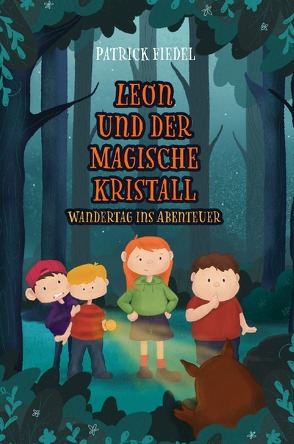 Leon und der magische Kristall von Fiedel,  Patrick
