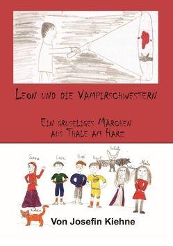 Leon und die Vampirschwestern von Kiehne,  Carsten, Kiehne,  Josefin