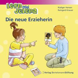 Leon und Jelena – Die neue Erzieherin von Hansen,  Rüdiger, Knauer,  Raingard