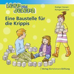 Leon und Jelena – Eine Baustelle für die Krippis von Hansen,  Rüdiger, Knauer,  Raingard