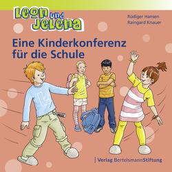 Leon und Jelena – Eine Kinderkonferenz für die Schule von Hansen,  Rüdiger, Knauer,  Raingard