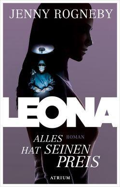 Leona – Alles hat seinen Preis von Rieck-Blankenburg,  Antje, Rogneby,  Jenny