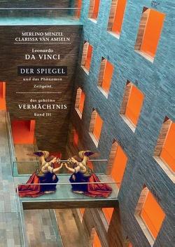 Leonardo da Vinci – Der Spiegel – und das Phänomen Zeitgeist von Amseln,  Clarissa van, Menzel,  Merlino