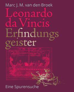 Leonardo da Vincis Erfindungsgeister von van den Broek,  Marc J.M.