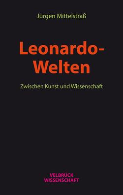 Leonardo- Welten von Mittelstraß,  Jürgen