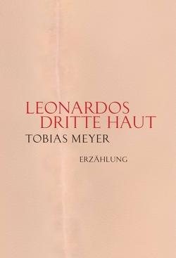 Leonardos dritte Haut von Meyer,  Tobias