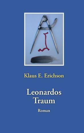 Leonardos Traum von Erichson,  Klaus E.