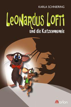 Leonardus Lofti und die Katzenmumie von Schniering,  Karla