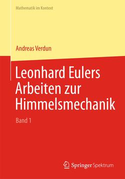 Leonhard Eulers Arbeiten zur Himmelsmechanik von Verdun,  Andreas