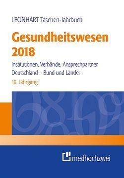 Leonhart Taschen-Jahrbuch Gesundheitswesen 2018 von Preusker,  Uwe K.
