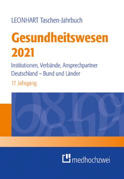 Leonhart Taschen-Jahrbuch Gesundheitswesen 2021 von Preusker,  Uwe K.