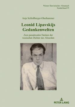 Leonid Lipavskijs Gedankenwelten von Schloßberger-Oberhammer,  Anja