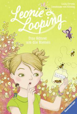 Leonie Looping, Band 4: Das Rätsel um die Bienen von Kitzing,  Constanze von, Stronk,  Cally
