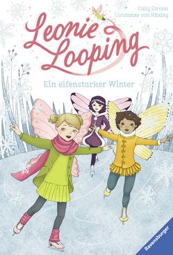 Leonie Looping, Band 6: Ein elfenstarker Winter von Kitzing,  Constanze von, Stronk,  Cally
