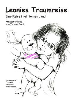 Leonies Traumreise von Bordt,  Yvonne, Soisses,  Cornelia von, Soisses,  Franz von