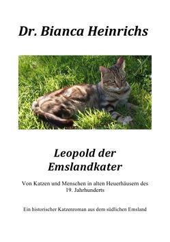 Leopold der Emslandkater von Heinrichs,  Dr.Bianca