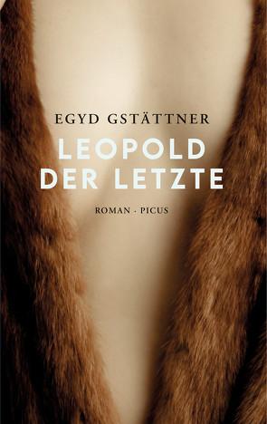 Leopold der Letzte von Gstättner,  Egyd