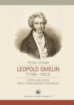 Leopold Gmelin (1788 – 1853) von Stumm,  Petra