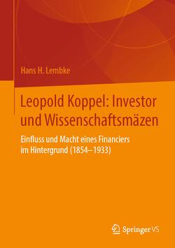 Leopold Koppel: Bankier und Wissenschaftsmäzen von Lembke,  Hans H