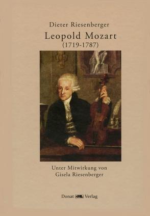 Leopold Mozart (1719-1787) von Riesenberger,  Dieter, Riesenberger,  Gisela