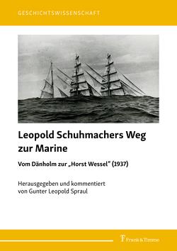 """Leopold Schuhmachers Weg zur Marine – Vom Dänholm zur """"Horst Wessel"""" (1937) von Spraul,  Gunter"""