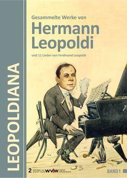 Leopoldiana – Gesammelte Werke von Hermann Leopoldi und 11 Lieder von Ferdinand Leopoldi von Kreisler,  Georg, Leopoldi,  Hermann, Leopoldi,  Ronald, Neuwirth,  Roland Joseph Leopold
