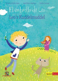 Leos Kuddelmuddel – El embrollo de Leo von Coello Game,  Verónica, Cornejo,  Eulalia, Jiménez,  Inés María
