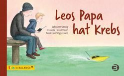 Leos Papa hat Krebs von Brütting,  Sabine, Heinemann,  Claudia, Hennings-Huep,  Anke