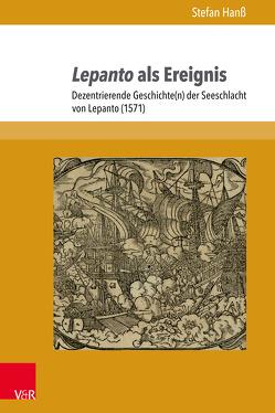 Lepanto als Ereignis von Hanß,  Stefan