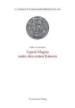 Lepcis Magna unter den ersten Kaisern von Kreikenbom,  Detlev