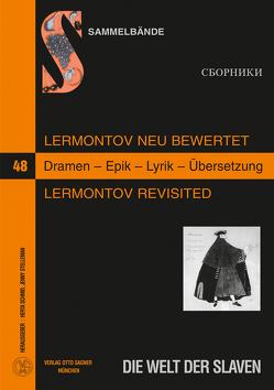 Lermontov neu bewertet. Lermontov Revisited. Dramen – Epik – Lyrik – Übersetzung von Schmid,  Herta, Stelleman,  Jenny