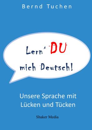 Lern DU mich deutsch! von Tuchen,  Bernd