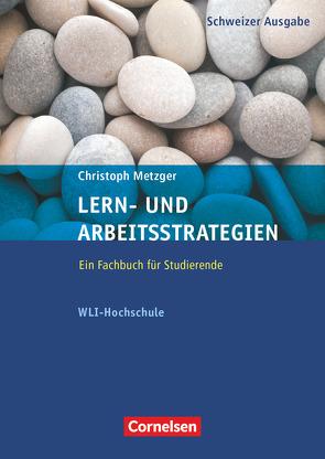 Lern- und Arbeitsstrategien – WLI-Hochschule / Fachbuch mit eingelegtem Fragebogen (12. Auflage) von Metzger,  Christoph
