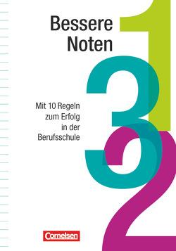 Lern- und Arbeitsstrategien – WLI-Schule / Bessere Noten von Weiss,  Hanspeter