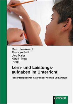Lern- und Leistungsaufgaben im Unterricht von Bohl,  Thorsten, Kleinknecht,  Marc, Maier,  Uwe, Metz,  Kerstin