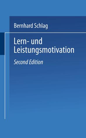 Lern- und Leistungsmotivation von Schlag,  Bernhard