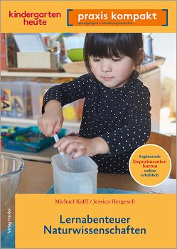 Lernabenteuer Naturwissenschaften von Hergesell,  Jessica, Kalff,  Michael