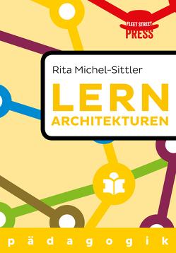 Lernarchitekturen der Zukunft von Michel-Sittler,  Rita