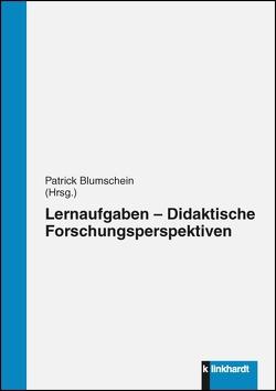 Lernaufgaben – Didaktische Forschungsperspektiven von Blumschein,  Patrick