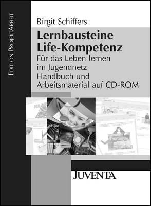 Lernbausteine Life-Kompetenz von Schiffers,  Birgit
