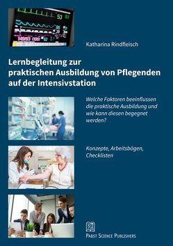 Lernbegleitung zur praktischen Ausbildung von Pflegenden auf der Intensivstation von Rindfleisch,  Katharina