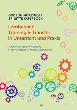 Lernbereich Training & Transfer in Unterricht und Praxis von Käferböck,  Brigitte, Mörzinger,  Gudrun