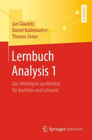 Lernbuch Analysis 1 von Glaubitz,  Jan, Rademacher,  Daniel, Sonar,  Thomas