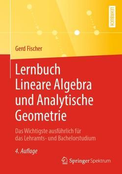Lernbuch Lineare Algebra und Analytische Geometrie von Fischer,  Gerd, Quiring,  Florian