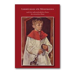 Lernbüchlein für Ministranten nach der ausserordentlichen Form des Römischen Ritus von Ramm,  Martin
