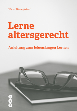 Lerne altersgerecht (E-Book) von Baumgartner,  Walter