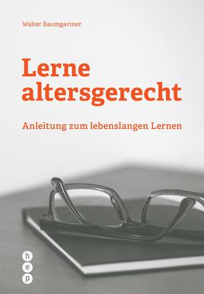 Lerne altersgerecht von Baumgartner,  Walter