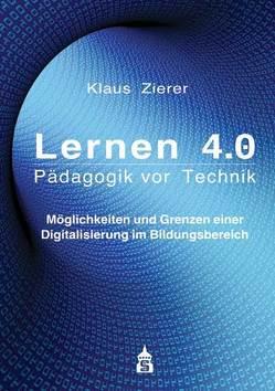 Lernen 4.0. Pädagogik vor Technik von Zierer,  Klaus