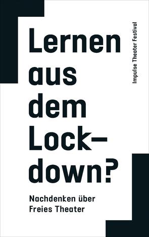 Lernen aus dem Lockdown? von Festival,  Impulse Theater, KULTURsekretariat,  NRW, Pfost,  Haiko, Renfordt,  Wilma, Schreiber,  Falk